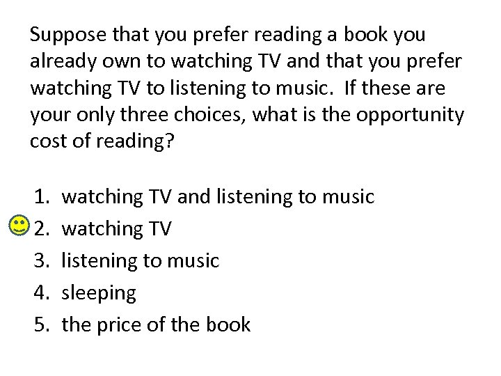 Suppose that you prefer reading a book you already own to watching TV and
