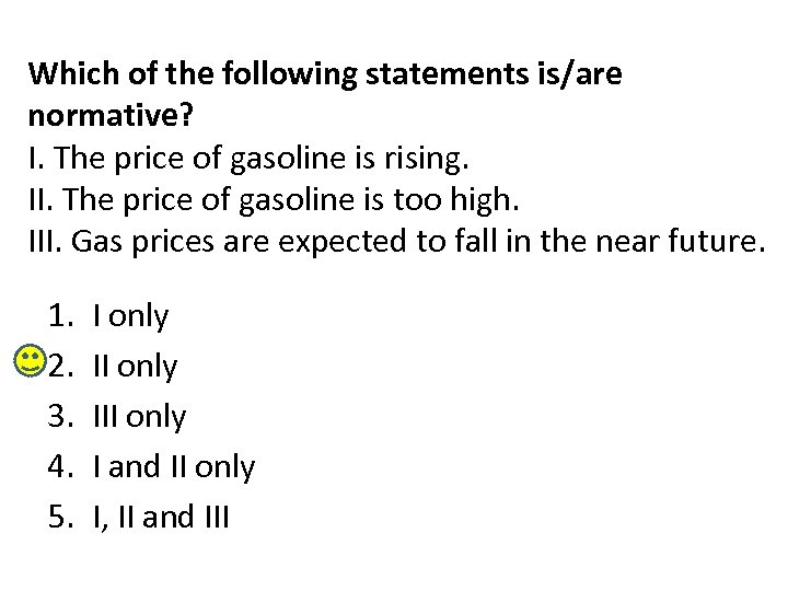 Which of the following statements is/are normative? I. The price of gasoline is rising.
