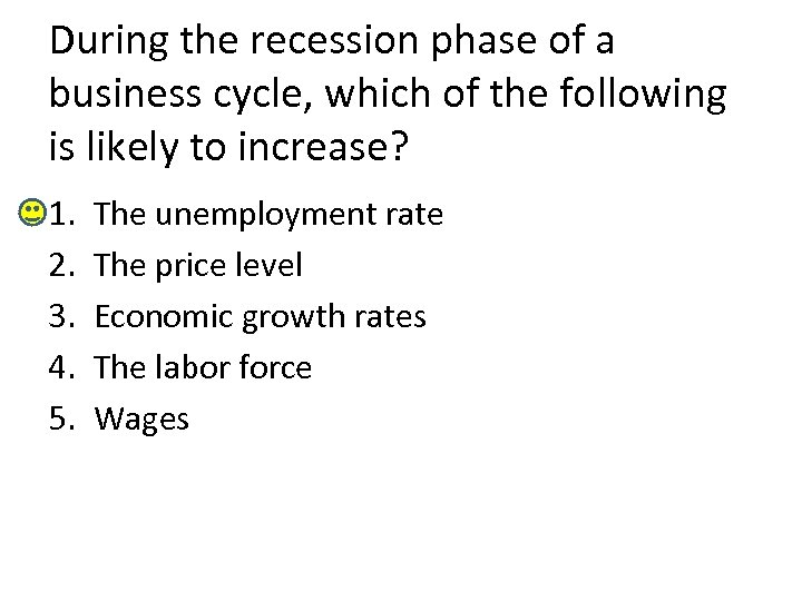 During the recession phase of a business cycle, which of the following is likely