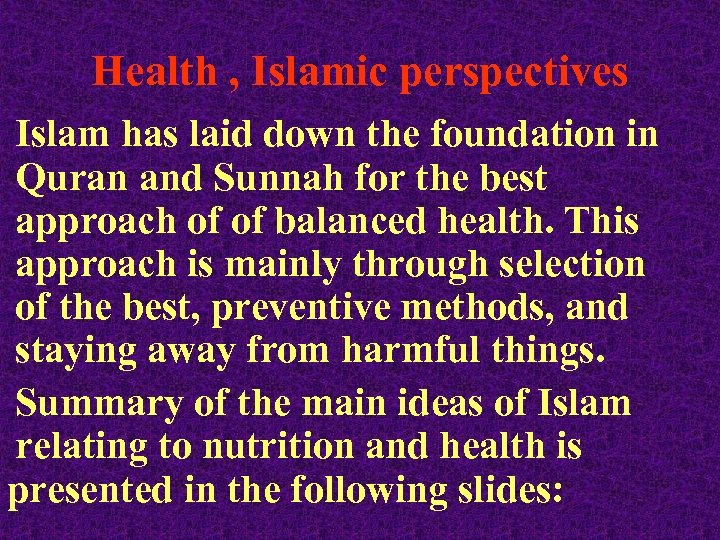 Health , Islamic perspectives Islam has laid down the foundation in Quran and Sunnah