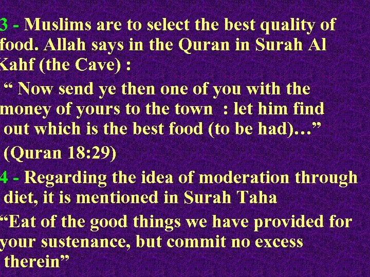 3 - Muslims are to select the best quality of food. Allah says in