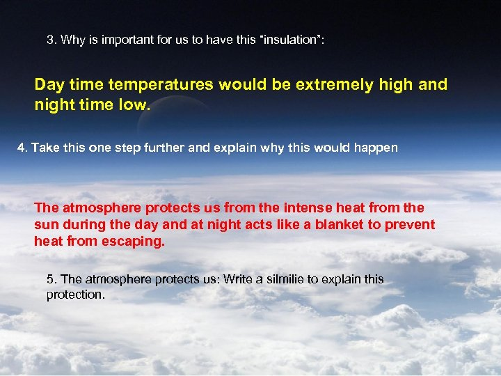 """3. Why is important for us to have this """"insulation"""": Day time temperatures would"""