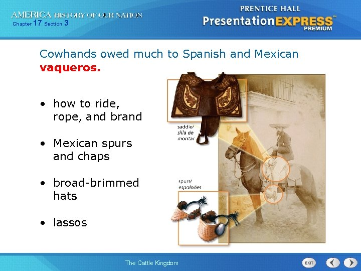 Chapter 17 Section 3 Cowhands owed much to Spanish and Mexican vaqueros. • how