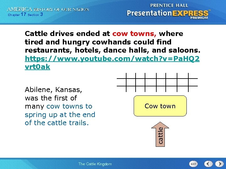 17 Section 3 Cattle drives ended at cow towns, where tired and hungry cowhands