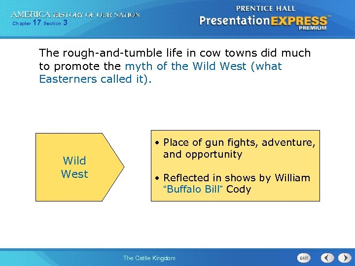 Chapter 17 Section 3 The rough-and-tumble life in cow towns did much to promote