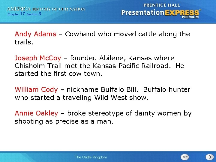 Chapter 17 Section 3 Andy Adams – Cowhand who moved cattle along the trails.