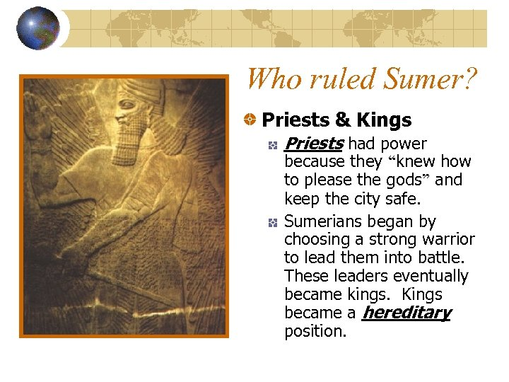 """Who ruled Sumer? Priests & Kings Priests had power because they """"knew how to"""