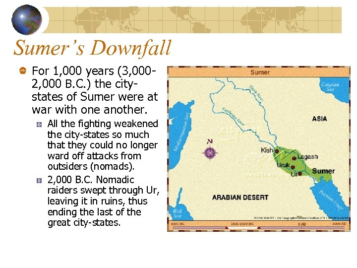 Sumer's Downfall For 1, 000 years (3, 0002, 000 B. C. ) the citystates