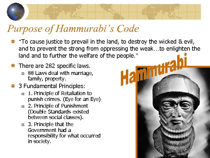 """Purpose of Hammurabi's Code """"To cause justice to prevail in the land, to destroy"""