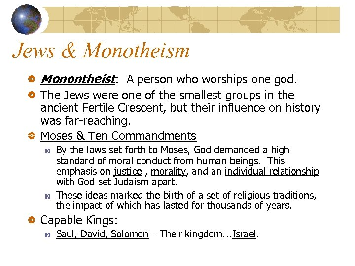 Jews & Monotheism Monontheist: A person who worships one god. The Jews were one