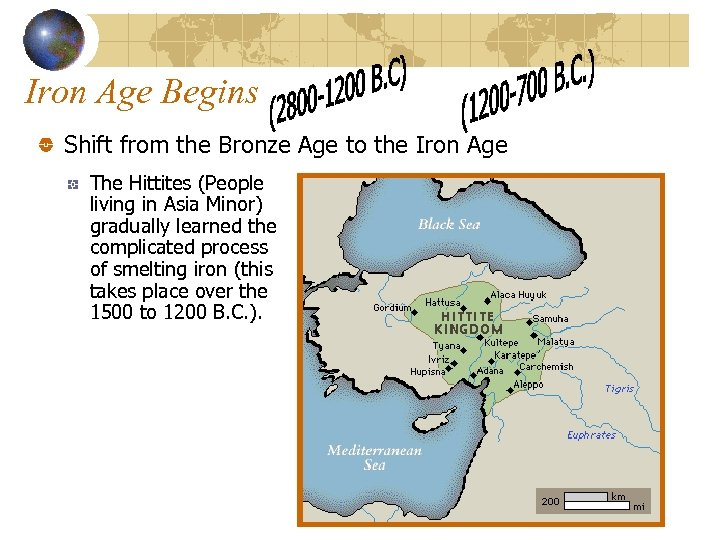 Iron Age Begins Shift from the Bronze Age to the Iron Age The Hittites