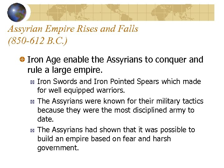 Assyrian Empire Rises and Falls (850 -612 B. C. ) Iron Age enable the