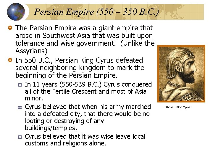 Persian Empire (550 – 350 B. C. ) The Persian Empire was a giant
