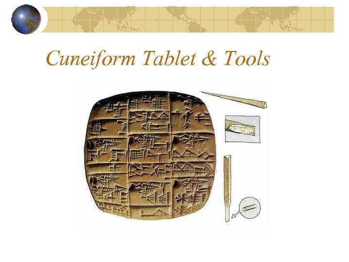 Cuneiform Tablet & Tools