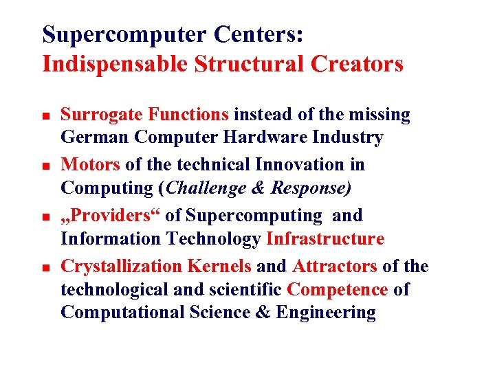 Supercomputer Centers: Indispensable Structural Creators n n Surrogate Functions instead of the missing German