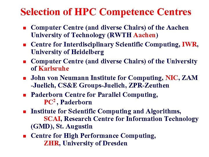 Selection of HPC Competence Centres n n n n Computer Centre (and diverse Chairs)