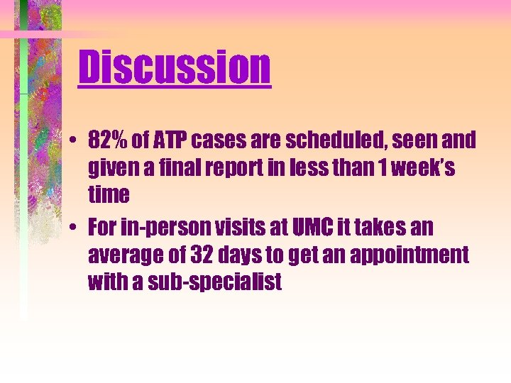 Discussion • 82% of ATP cases are scheduled, seen and given a final report
