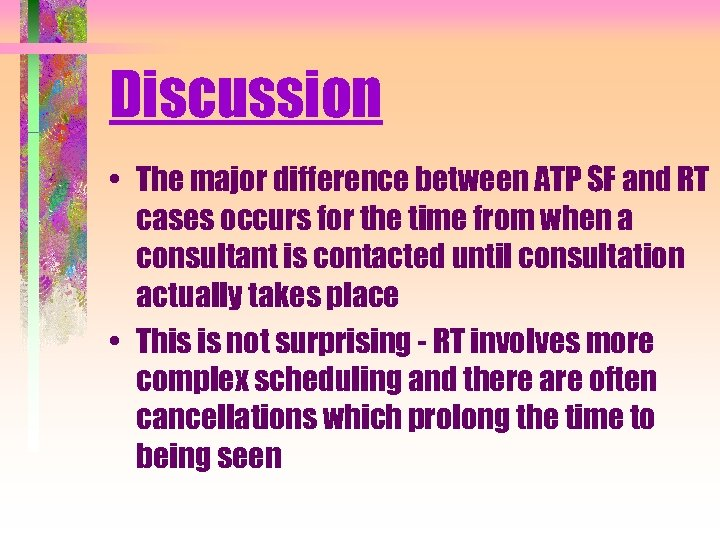 Discussion • The major difference between ATP SF and RT cases occurs for the