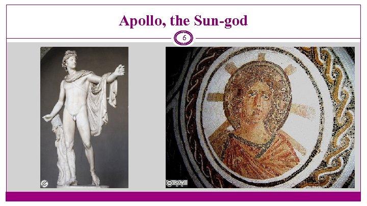 Apollo, the Sun-god 6