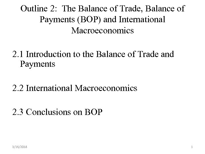 Outline 2: The Balance of Trade, Balance of Payments (BOP) and International Macroeconomics 2.