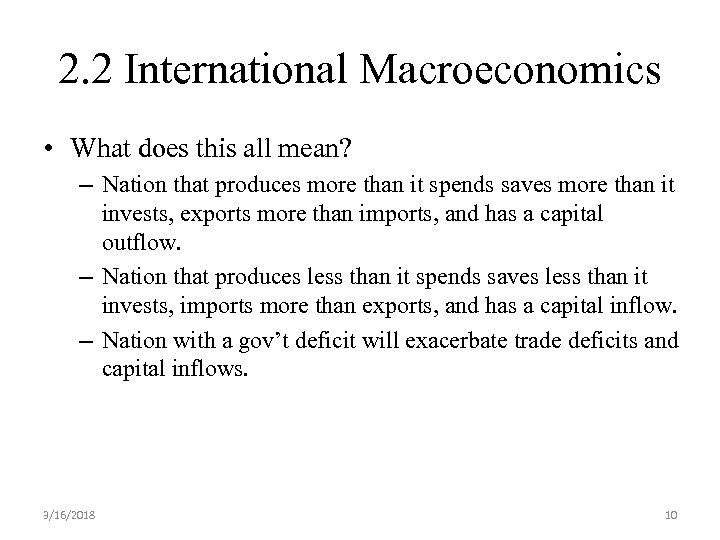 2. 2 International Macroeconomics • What does this all mean? – Nation that produces