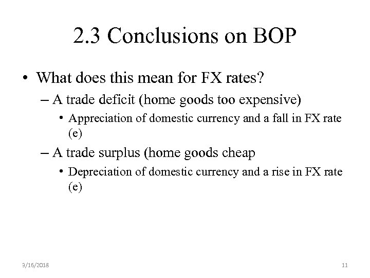 2. 3 Conclusions on BOP • What does this mean for FX rates? –
