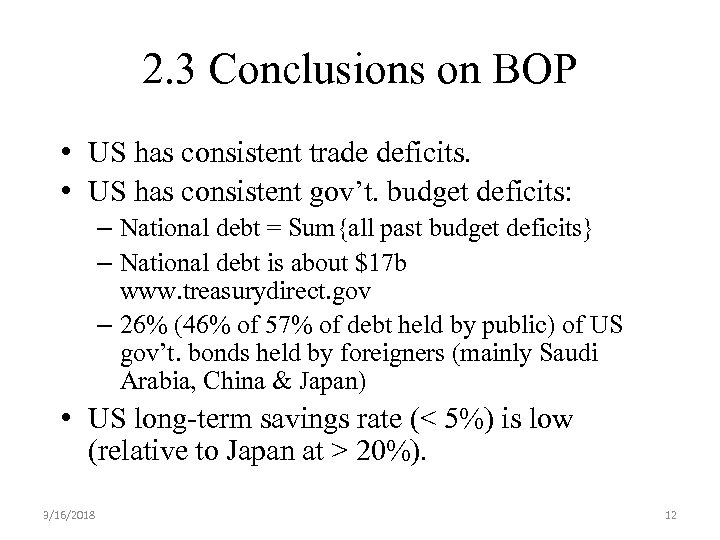 2. 3 Conclusions on BOP • US has consistent trade deficits. • US has