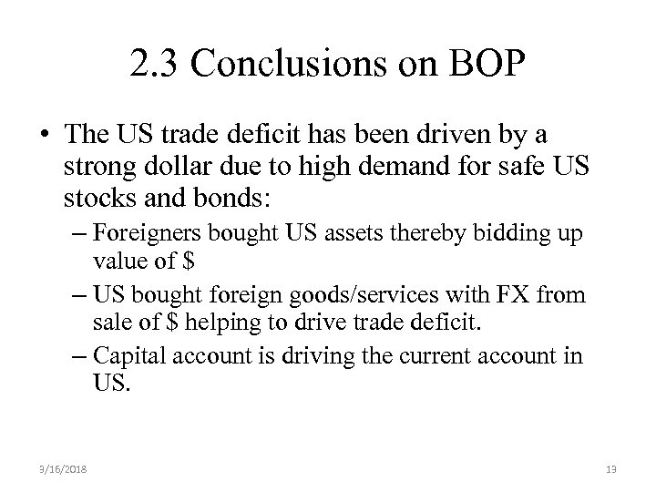 2. 3 Conclusions on BOP • The US trade deficit has been driven by