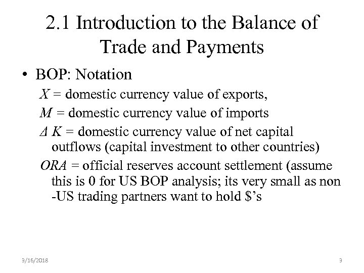 2. 1 Introduction to the Balance of Trade and Payments • BOP: Notation X