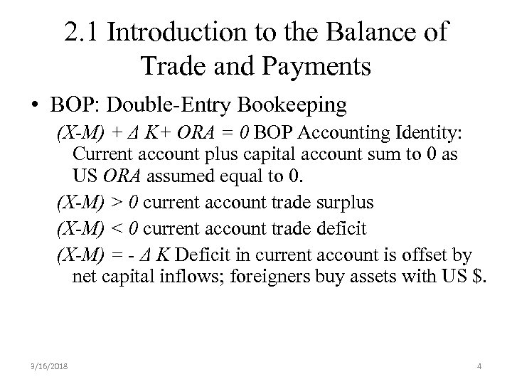 2. 1 Introduction to the Balance of Trade and Payments • BOP: Double-Entry Bookeeping