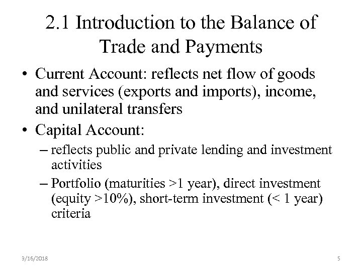 2. 1 Introduction to the Balance of Trade and Payments • Current Account: reflects