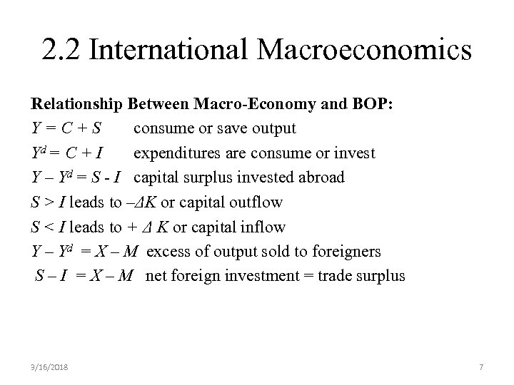2. 2 International Macroeconomics Relationship Between Macro-Economy and BOP: Y=C+S consume or save output