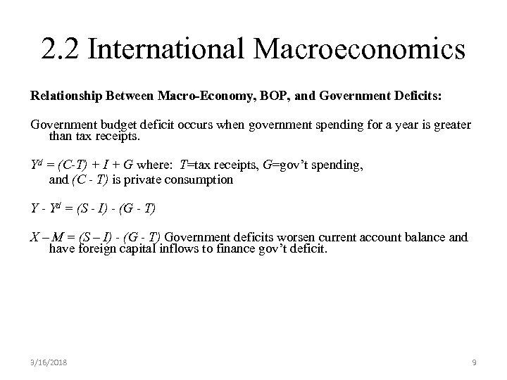 2. 2 International Macroeconomics Relationship Between Macro-Economy, BOP, and Government Deficits: Government budget deficit
