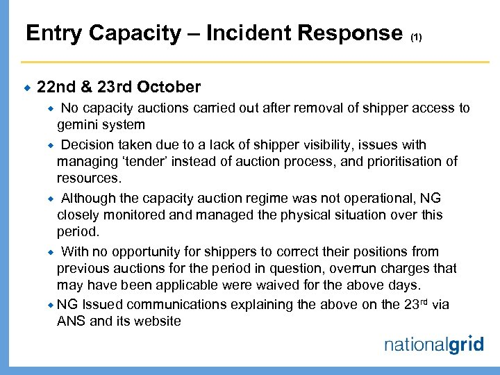 Entry Capacity – Incident Response (1) ® 22 nd & 23 rd October No