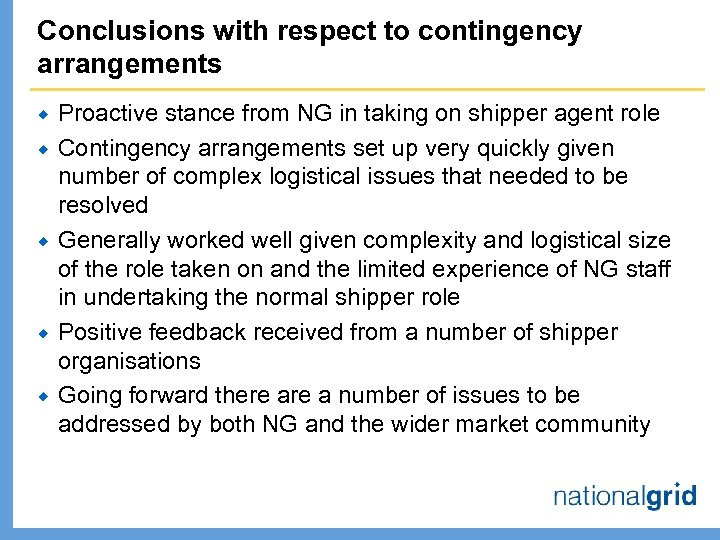 Conclusions with respect to contingency arrangements ® ® ® Proactive stance from NG in