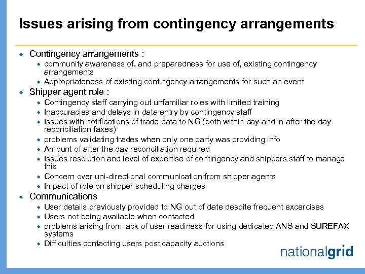 Issues arising from contingency arrangements ® Contingency arrangements : ® ® ® Shipper agent