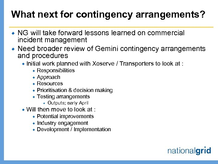 What next for contingency arrangements? ® ® NG will take forward lessons learned on