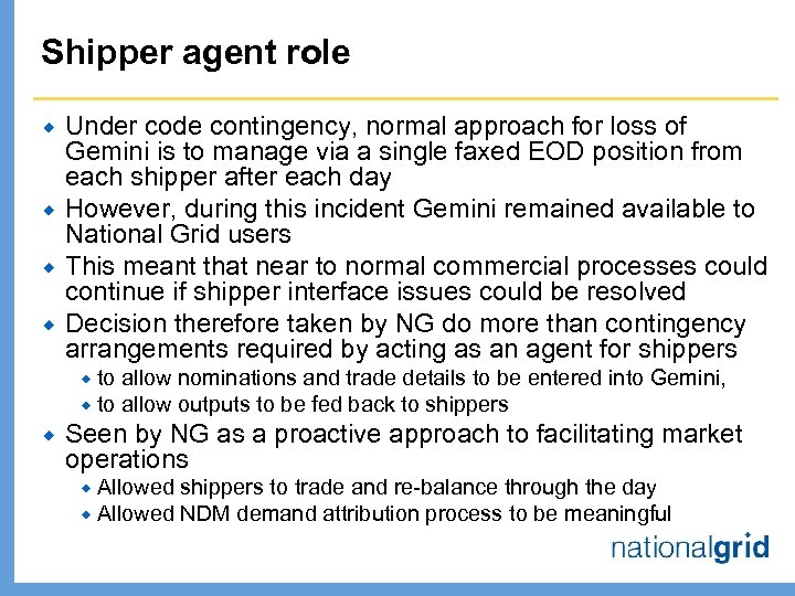 Shipper agent role ® ® Under code contingency, normal approach for loss of Gemini
