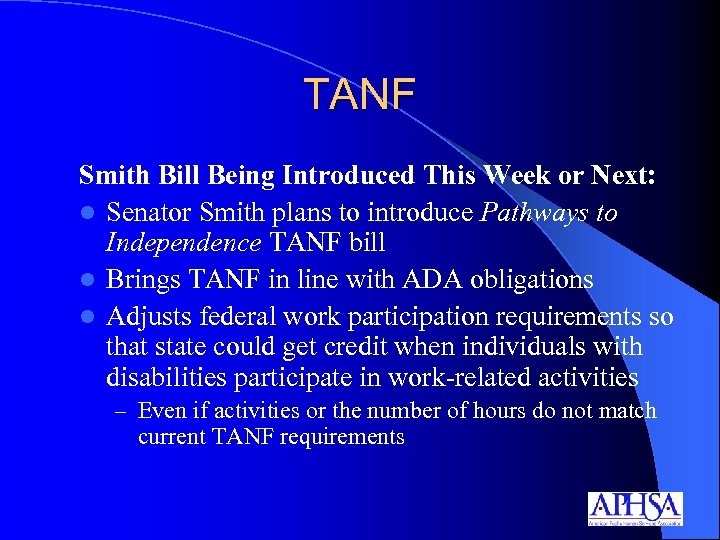 TANF Smith Bill Being Introduced This Week or Next: l Senator Smith plans to