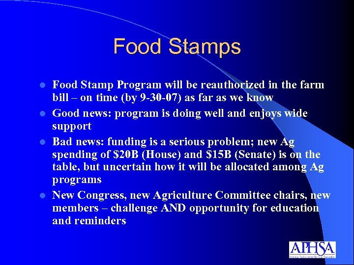 Food Stamps Food Stamp Program will be reauthorized in the farm bill – on