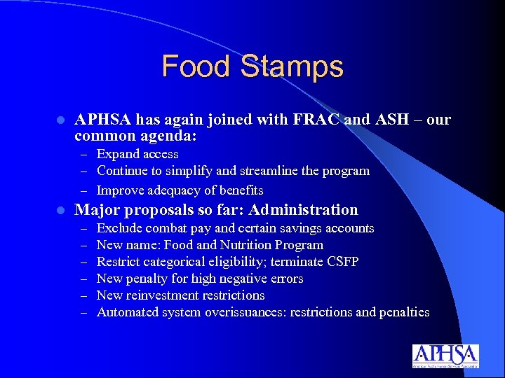 Food Stamps l APHSA has again joined with FRAC and ASH – our common