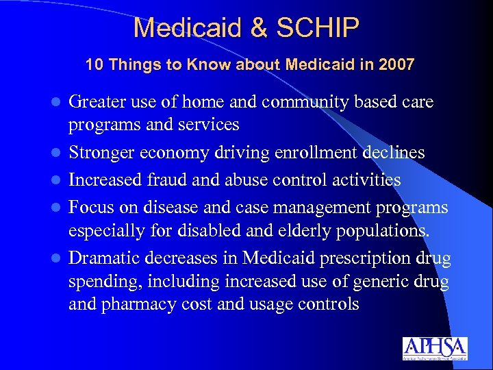 Medicaid & SCHIP 10 Things to Know about Medicaid in 2007 l l l