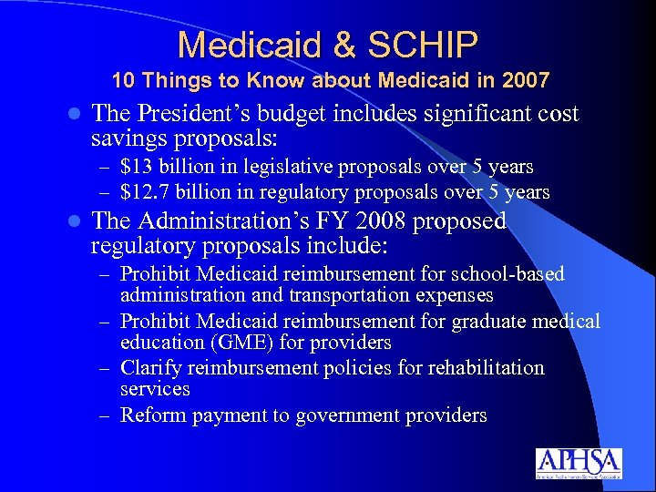 Medicaid & SCHIP 10 Things to Know about Medicaid in 2007 l The President's