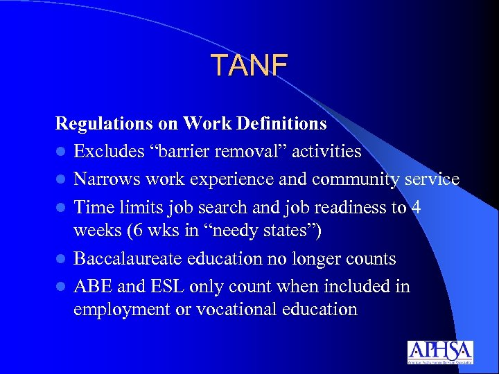 "TANF Regulations on Work Definitions l Excludes ""barrier removal"" activities l Narrows work experience"