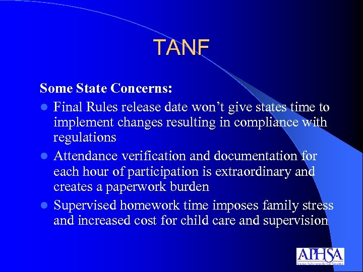 TANF Some State Concerns: l Final Rules release date won't give states time to