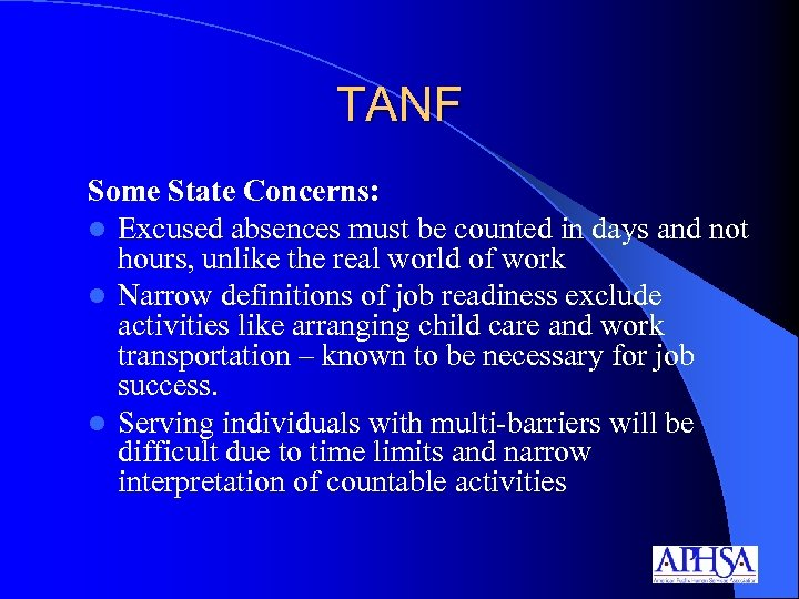 TANF Some State Concerns: l Excused absences must be counted in days and not