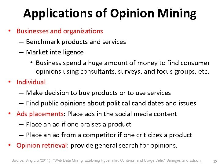 Applications of Opinion Mining • Businesses and organizations – Benchmark products and services –