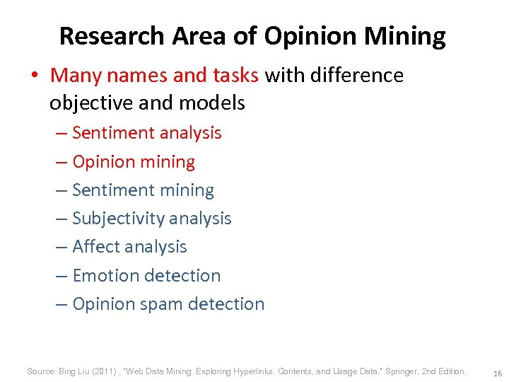 Research Area of Opinion Mining • Many names and tasks with difference objective and