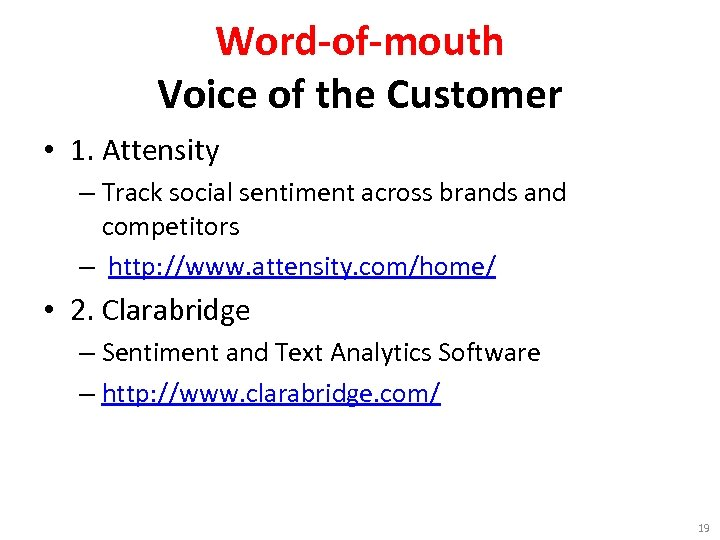 Word-of-mouth Voice of the Customer • 1. Attensity – Track social sentiment across brands
