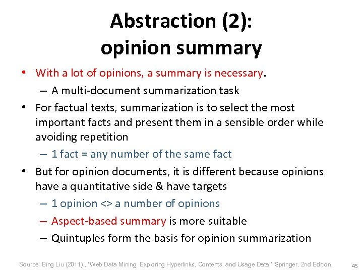 Abstraction (2): opinion summary • With a lot of opinions, a summary is necessary.